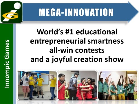 Innompic Games as mega-innovation: World's #1 innovation games, entrepreneurial creativity contests, joyful creation show