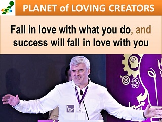 Vadim Kotelnikov succcess advice Fall in love with what you do, and success will fall in love with your
