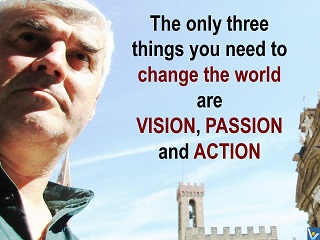 How to change the world quotes, Vadim Ketelnikov, vision, passion, action