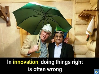 Inspirational quote In innovation, doing things right is often wrong Vadim Kotelnikov