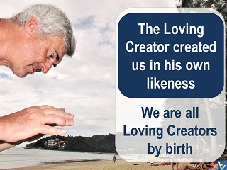 Vadim Kotelnikov quotes be a Loving Creator