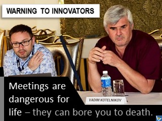 Innovation jokes humorous quotes meetings are dangerous for life Vadim Kotelnikov